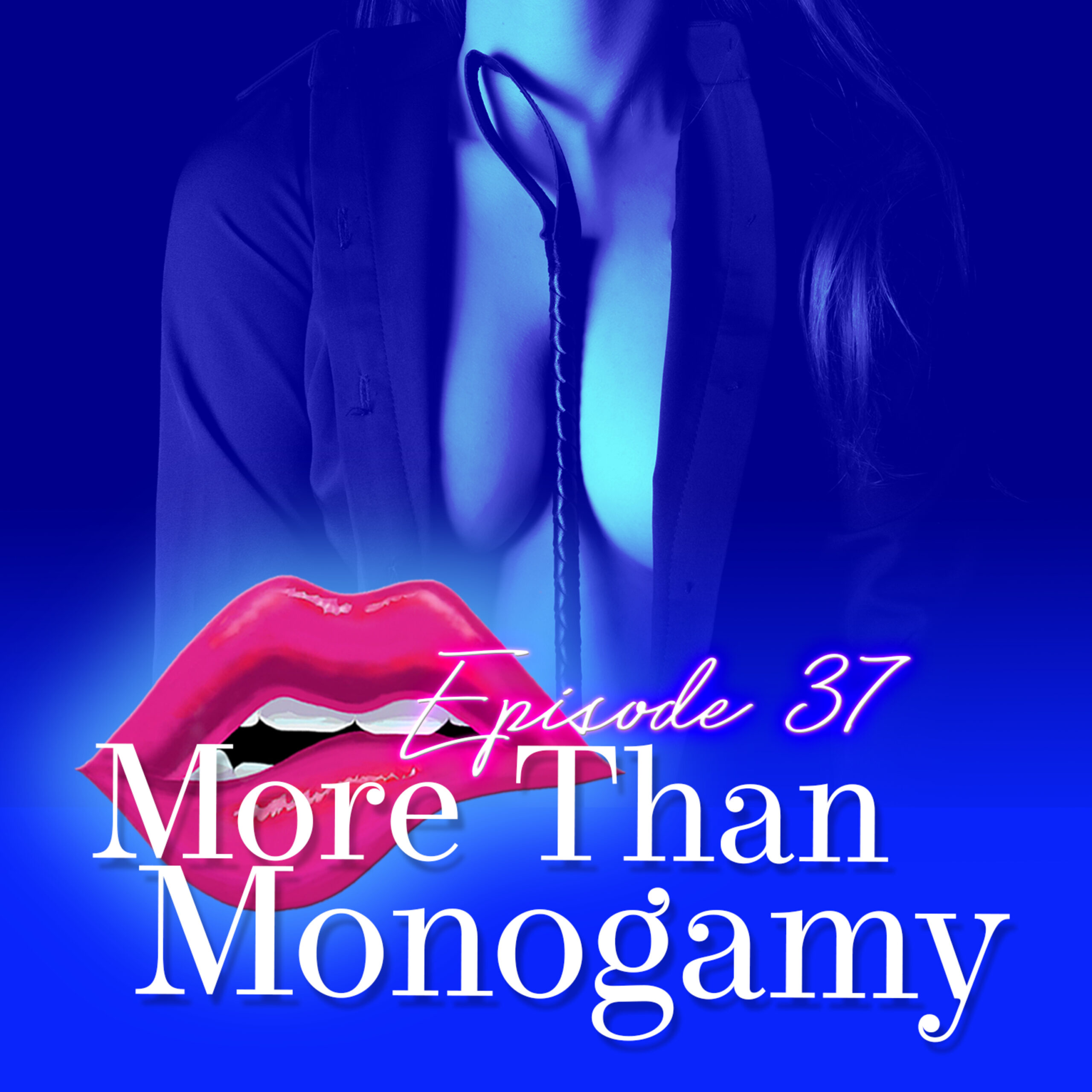 Episode 37: More Than Monogamy